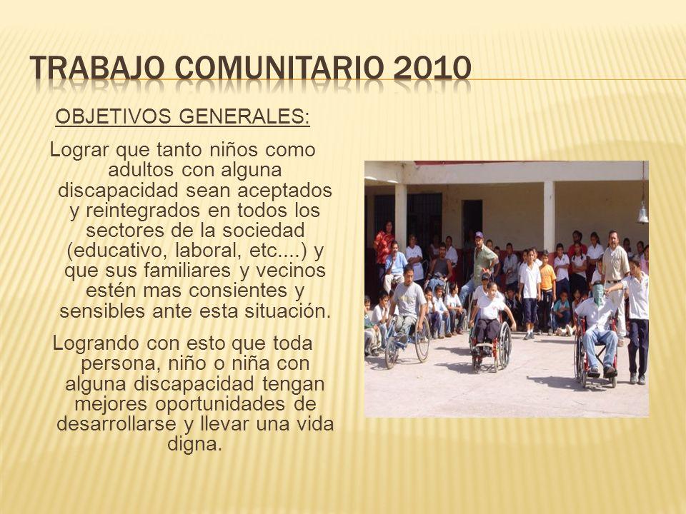 Trabajo comunitario 2010 OBJETIVOS GENERALES: