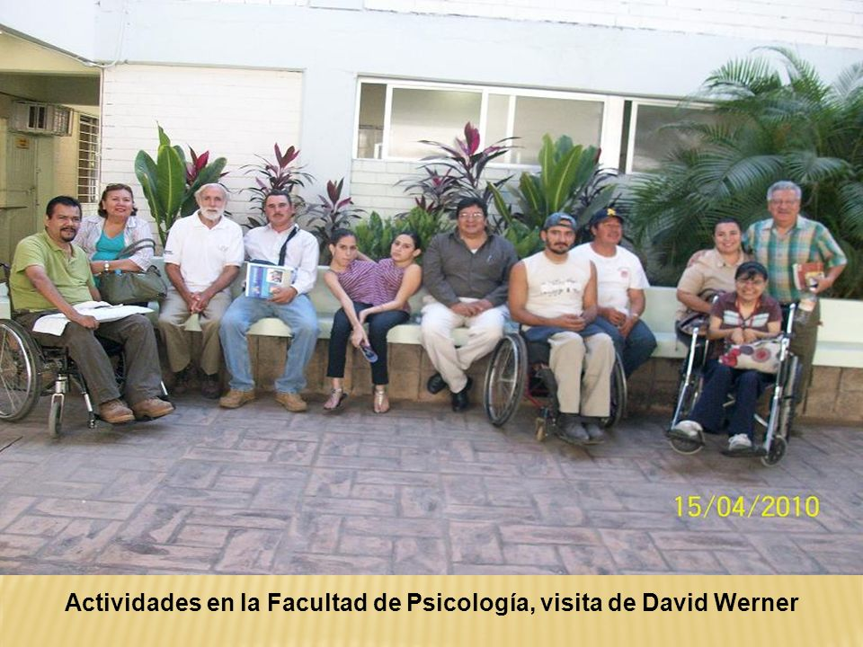 Actividades en la Facultad de Psicología, visita de David Werner