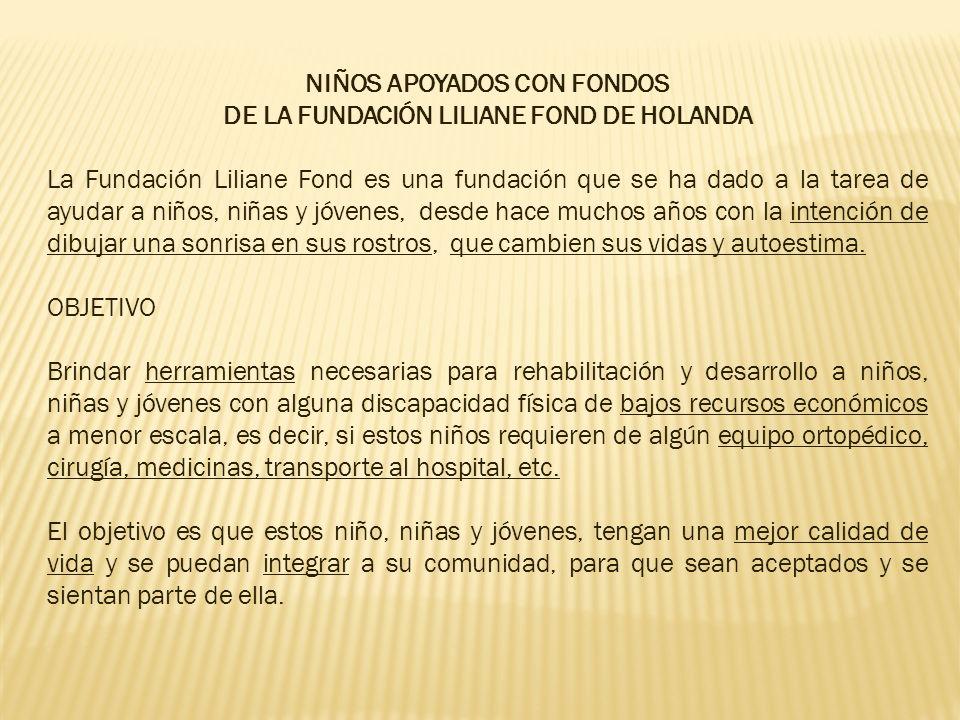 NIÑOS APOYADOS CON FONDOS DE LA FUNDACIÓN LILIANE FOND DE HOLANDA