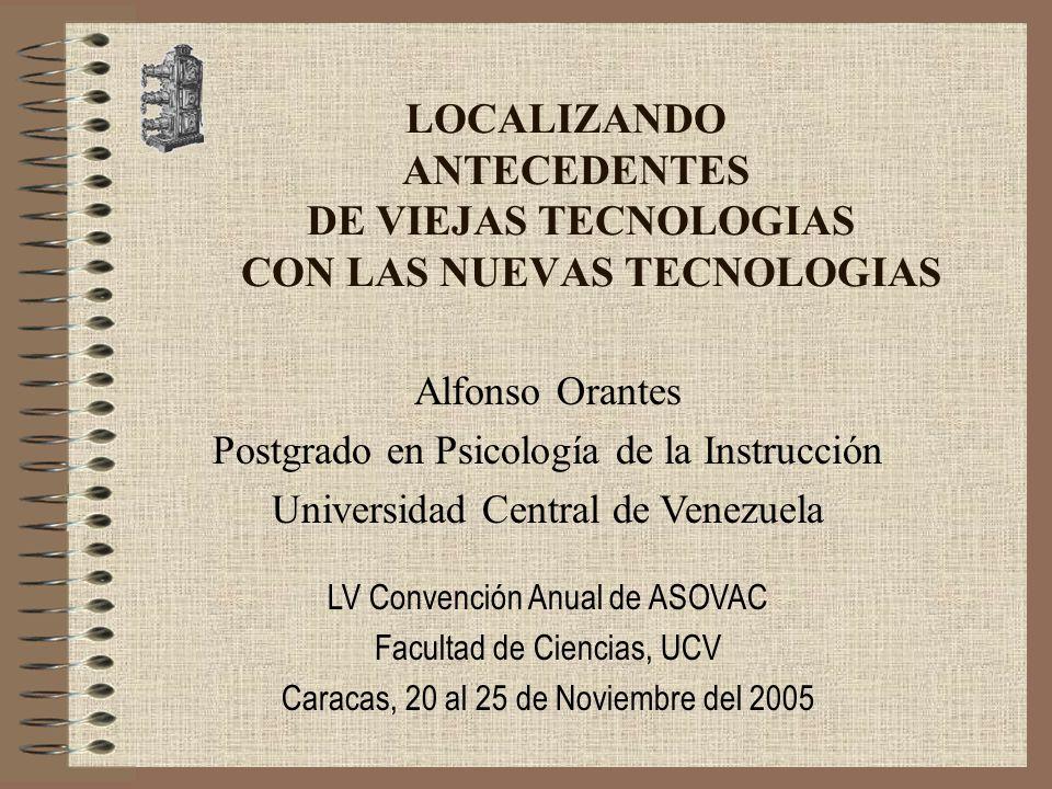 LOCALIZANDO ANTECEDENTES DE VIEJAS TECNOLOGIAS CON LAS NUEVAS TECNOLOGIAS