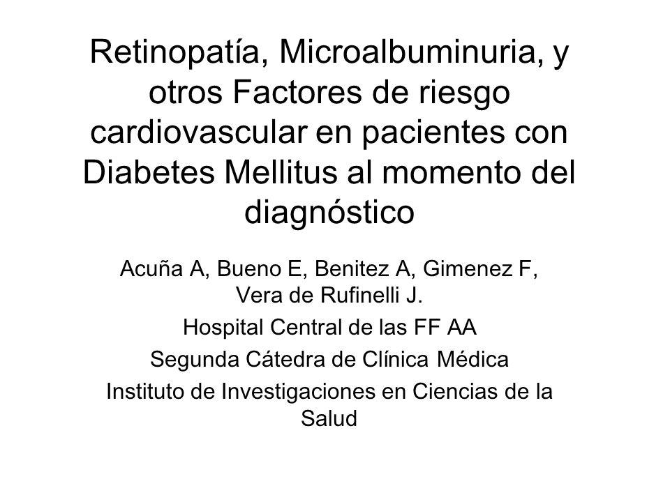 Retinopatía, Microalbuminuria, y otros Factores de riesgo cardiovascular en pacientes con Diabetes Mellitus al momento del diagnóstico