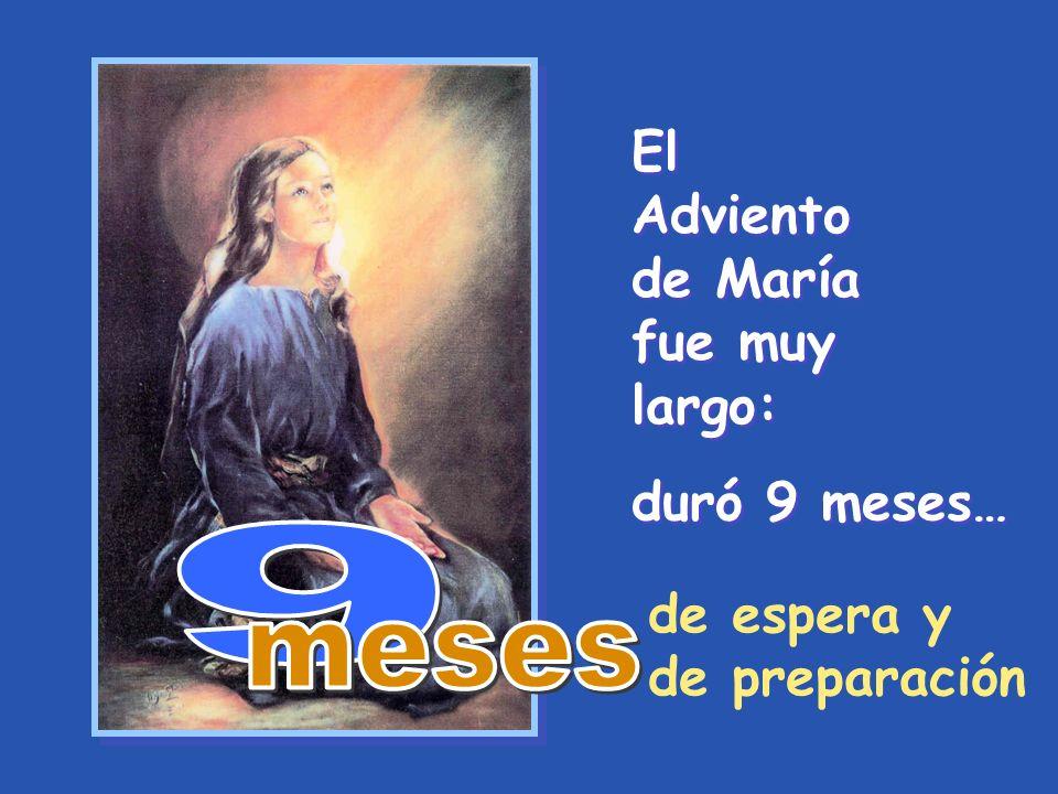 El Adviento de María fue muy largo: