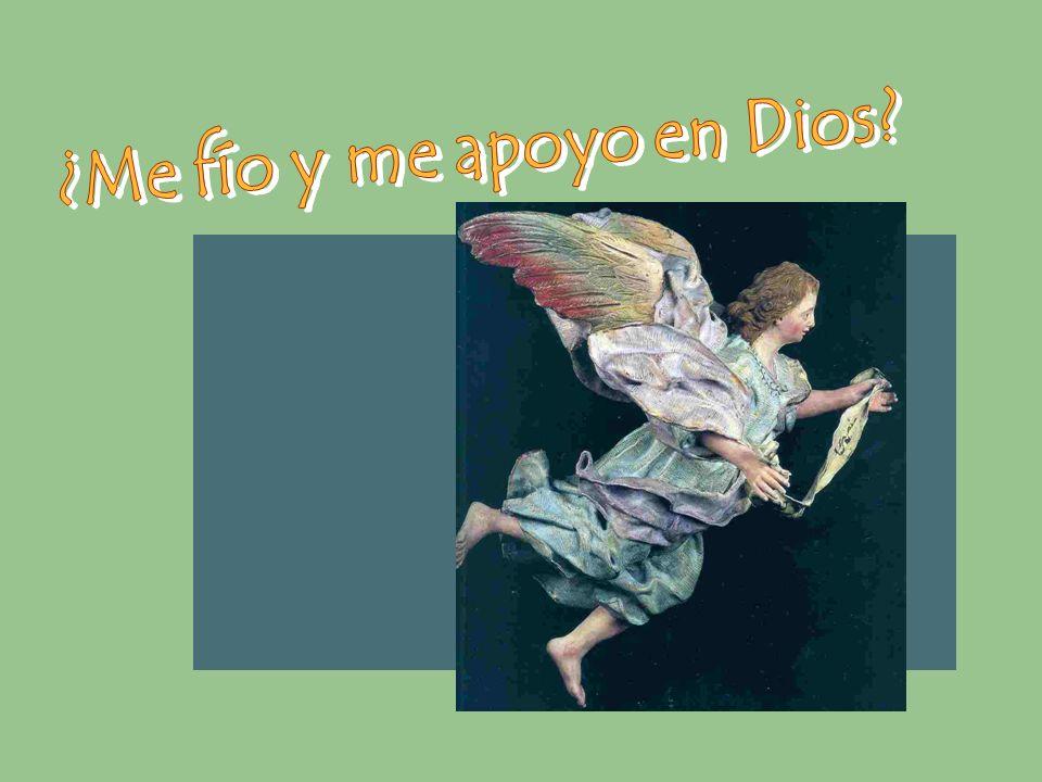 ¿Me fío y me apoyo en Dios