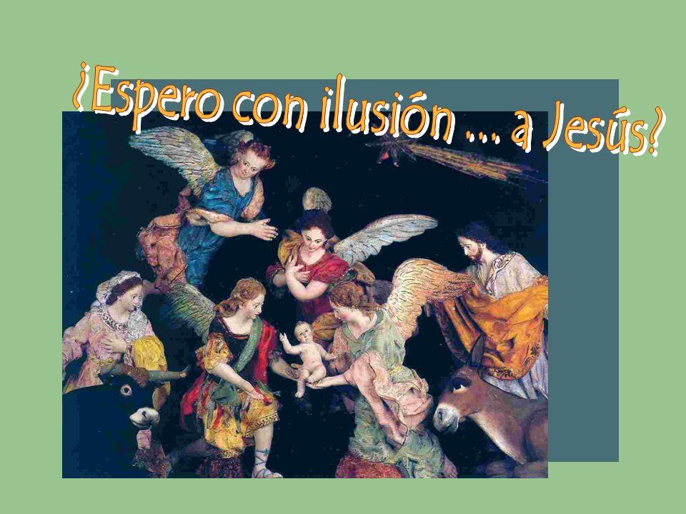 ¿Espero con ilusión ... a Jesús