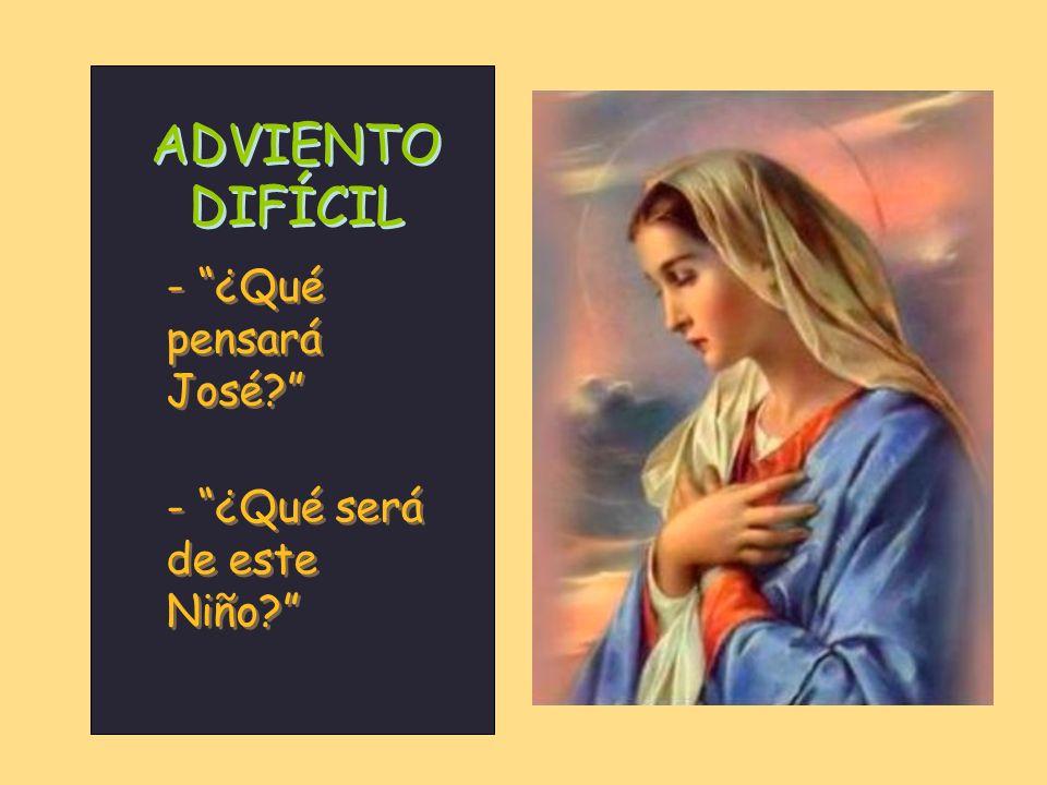 ADVIENTO DIFÍCIL - ¿Qué pensará José - ¿Qué será de este Niño