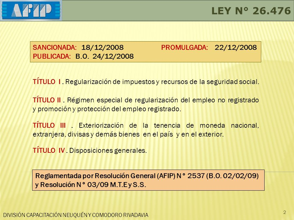LEY N° 26.476 SANCIONADA: 18/12/2008 PROMULGADA: 22/12/2008