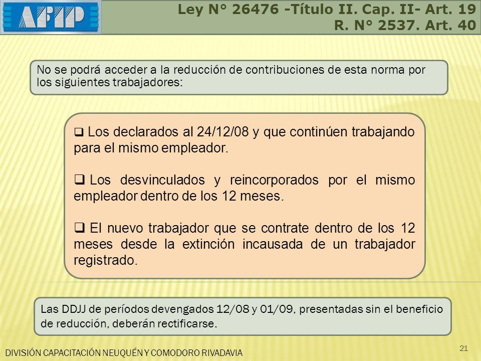 Ley N° 26476 -Título II. Cap. II- Art. 19 R. N° 2537. Art. 40