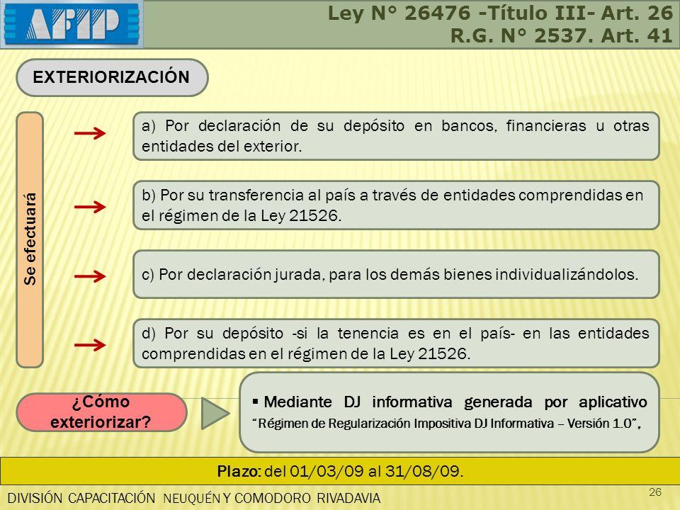 Ley N° 26476 -Título III- Art. 26 R.G. N° 2537. Art. 41