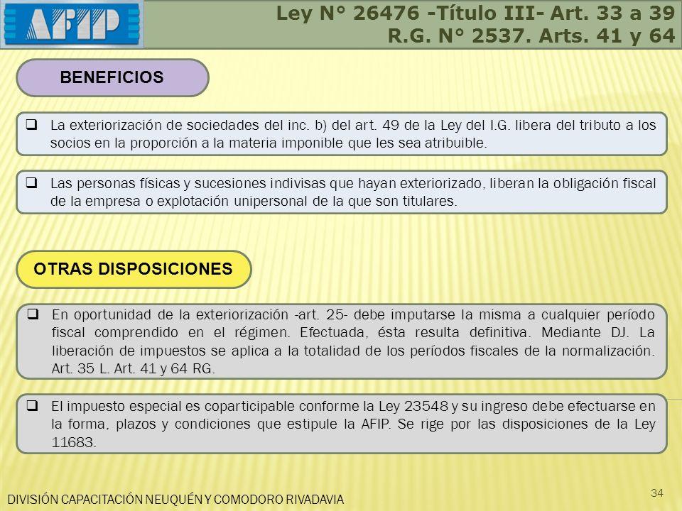 Ley N° 26476 -Título III- Art. 33 a 39 R.G. N° 2537. Arts. 41 y 64