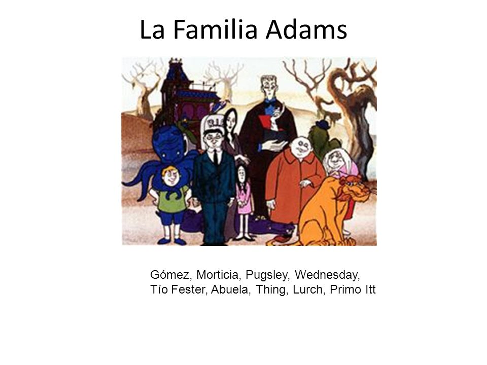 La Familia Adams Gómez, Morticia, Pugsley, Wednesday,