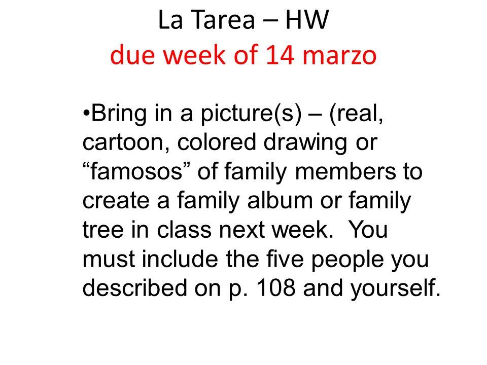 La Tarea – HW due week of 14 marzo