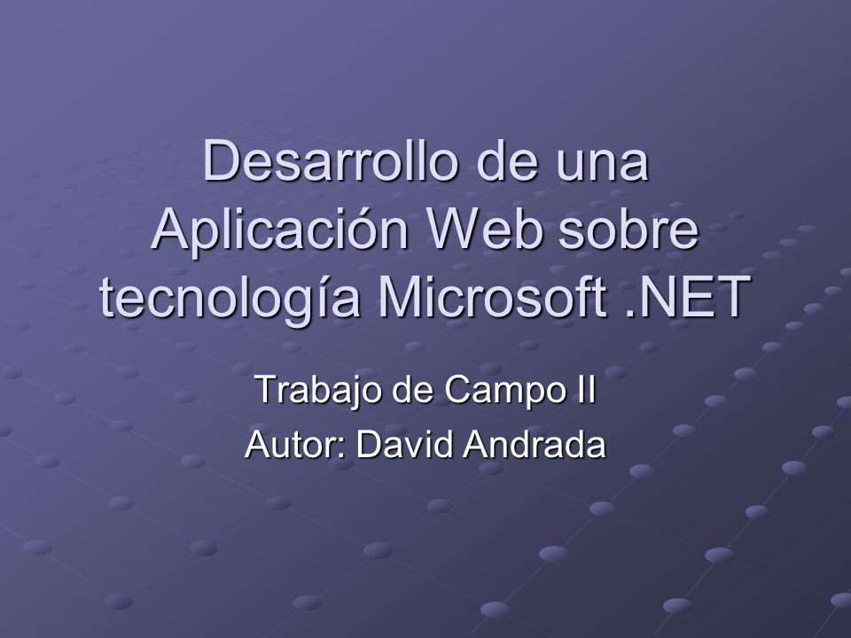 Desarrollo de una Aplicación Web sobre tecnología Microsoft .NET