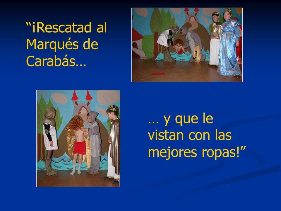 ¡Rescatad al Marqués de Carabás…