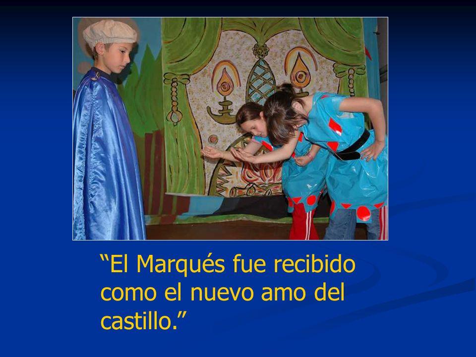 El Marqués fue recibido como el nuevo amo del castillo.