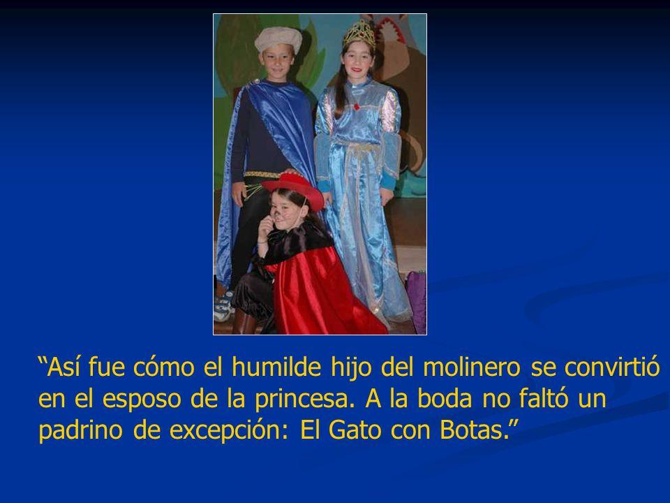 Así fue cómo el humilde hijo del molinero se convirtió en el esposo de la princesa.