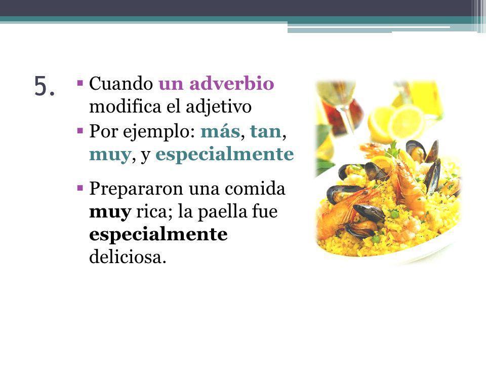 5. Cuando un adverbio modifica el adjetivo