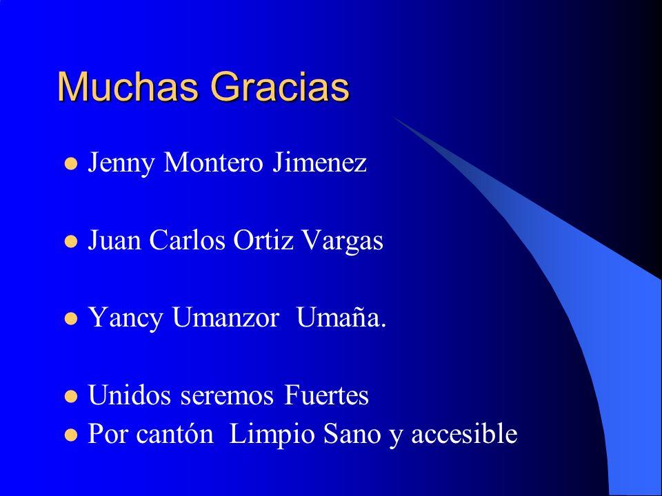 Muchas Gracias Jenny Montero Jimenez Juan Carlos Ortiz Vargas