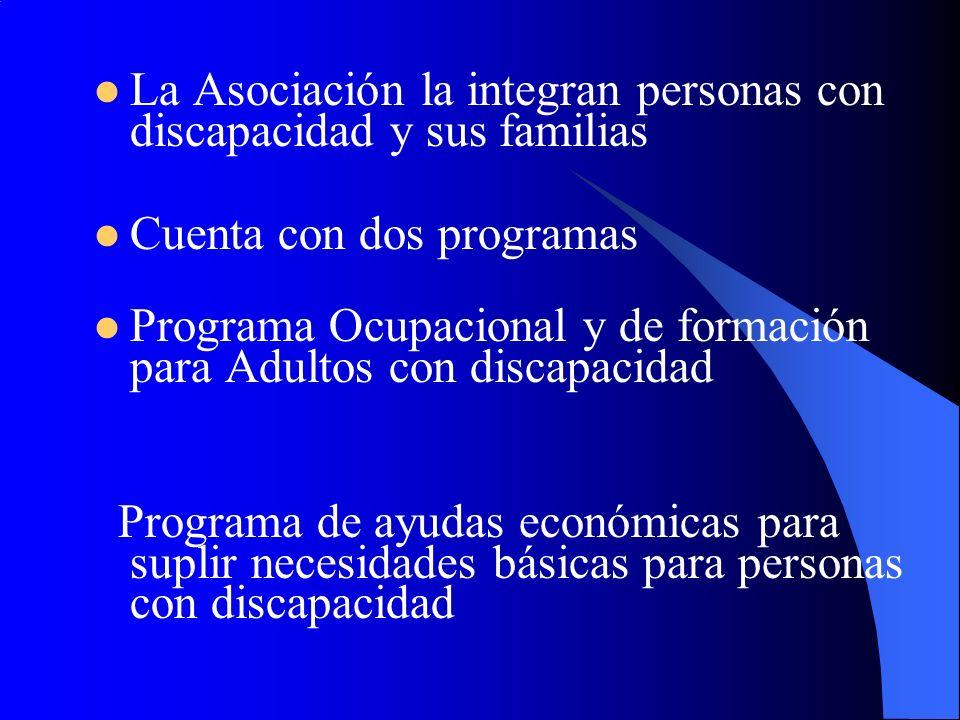 La Asociación la integran personas con discapacidad y sus familias