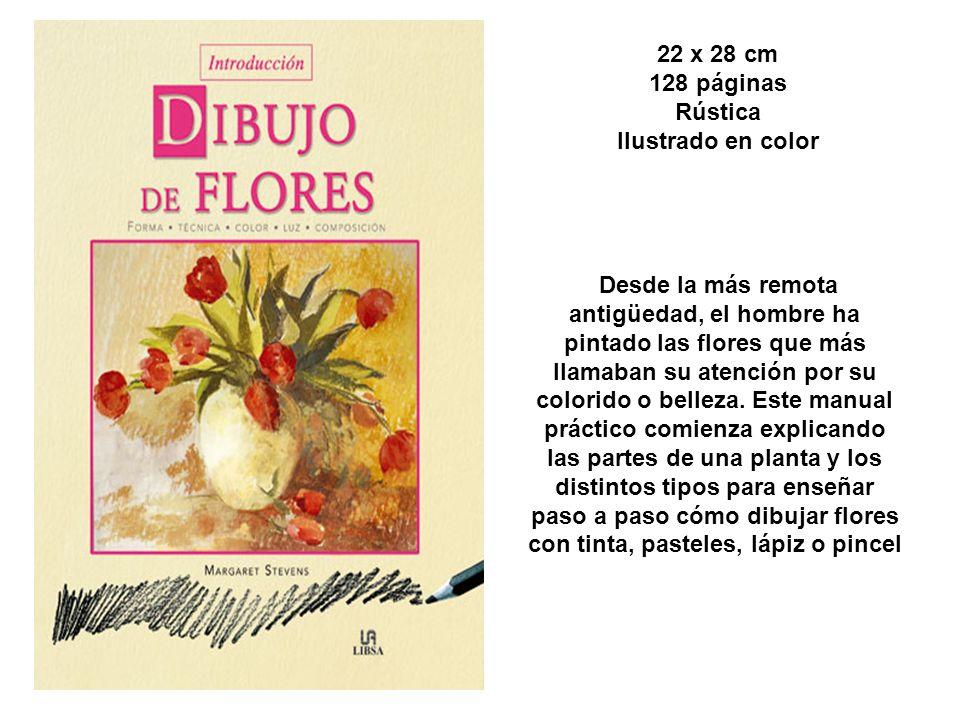 22 x 28 cm 128 páginas Rústica Ilustrado en color