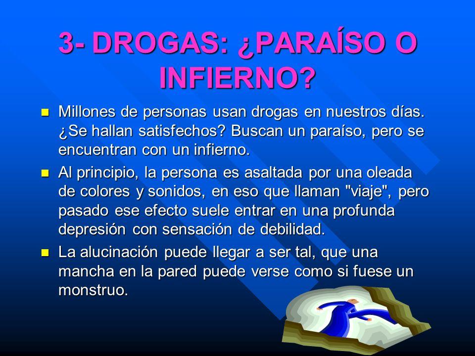 3- DROGAS: ¿PARAÍSO O INFIERNO