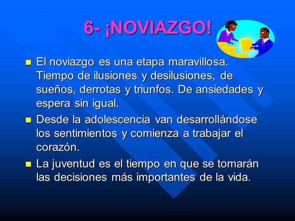6- ¡NOVIAZGO!