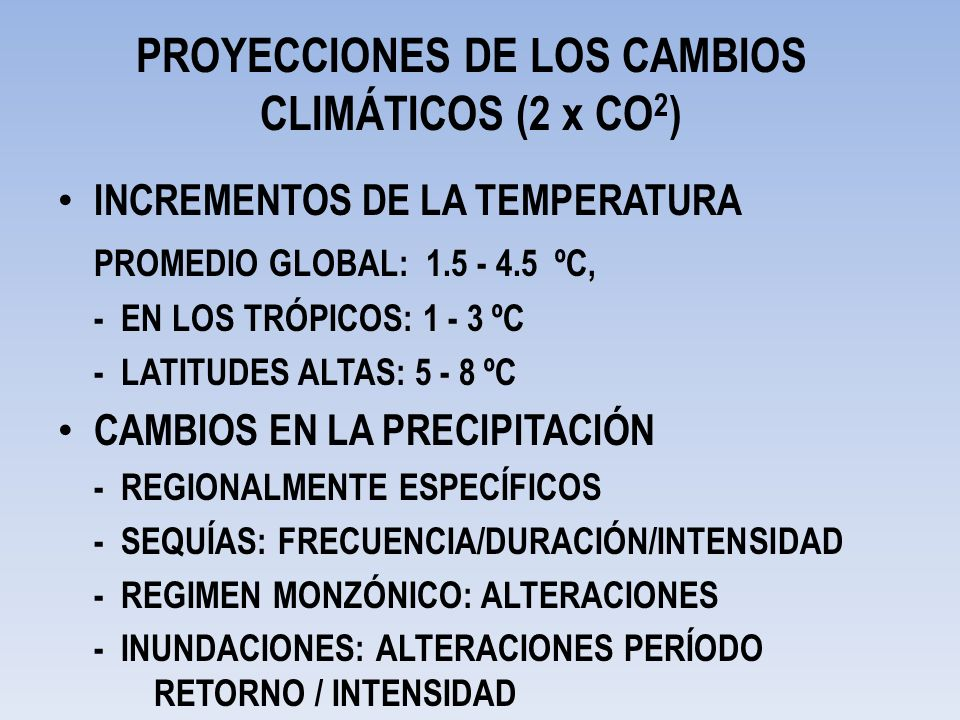 PROYECCIONES DE LOS CAMBIOS CLIMÁTICOS (2 x CO2)