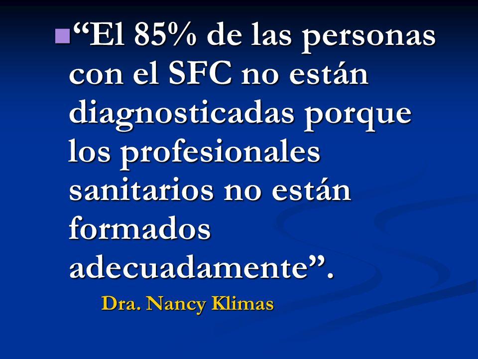 El 85% de las personas con el SFC no están diagnosticadas porque los profesionales sanitarios no están formados adecuadamente .