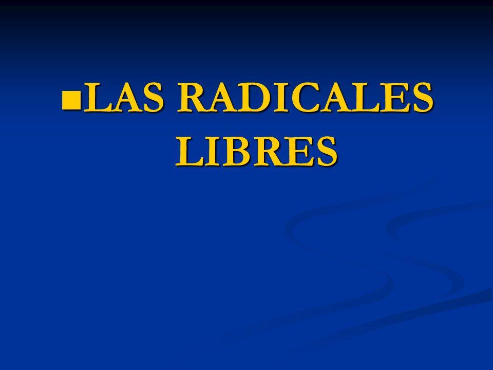 LAS RADICALES LIBRES