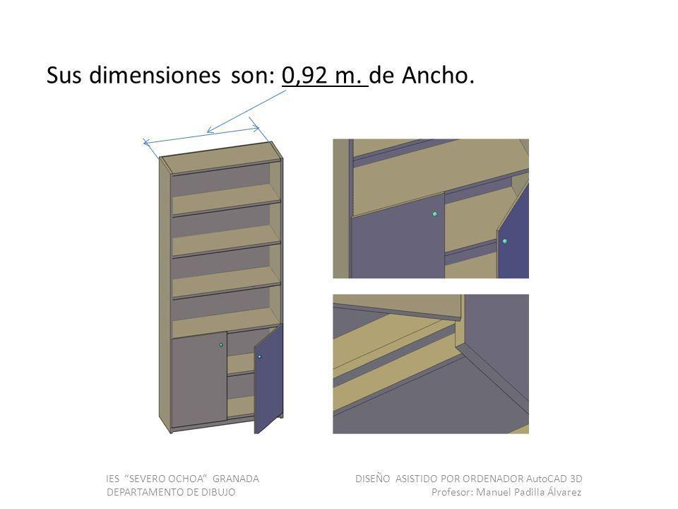 Sus dimensiones son: 0,92 m. de Ancho.