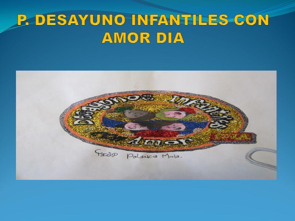 P. DESAYUNO INFANTILES CON AMOR DIA