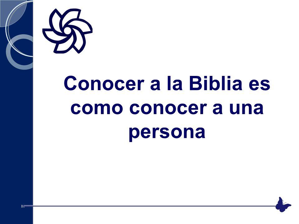 Conocer a la Biblia es como conocer a una persona