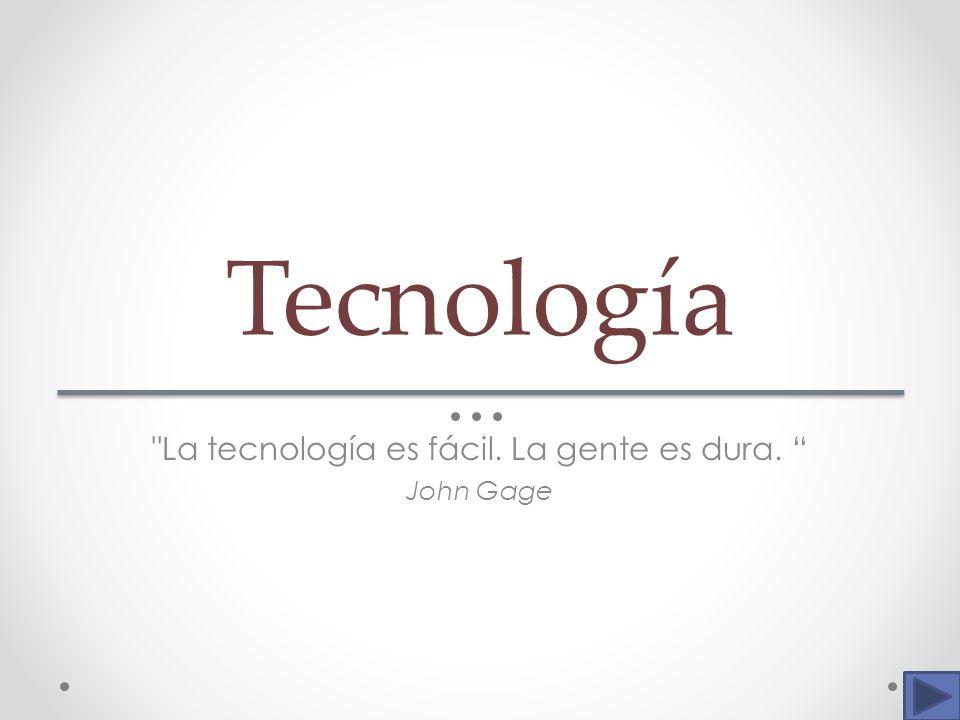 La tecnología es fácil. La gente es dura.