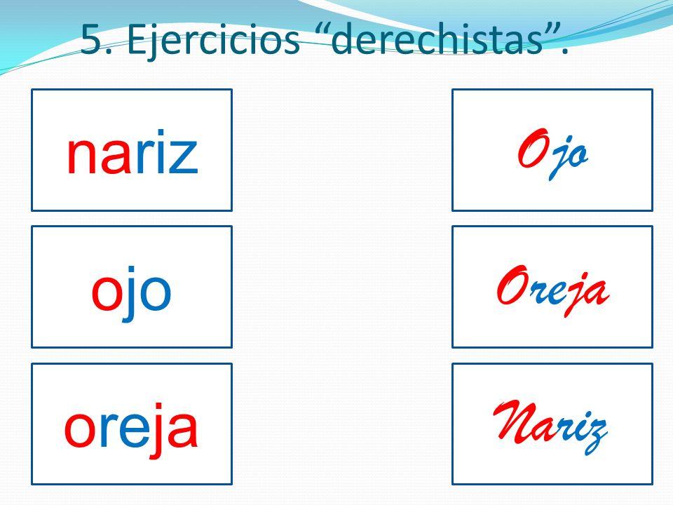 5. Ejercicios derechistas .