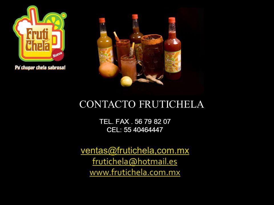 CONTACTO FRUTICHELA ventas@frutichela,com.mx frutichela@hotmail.es
