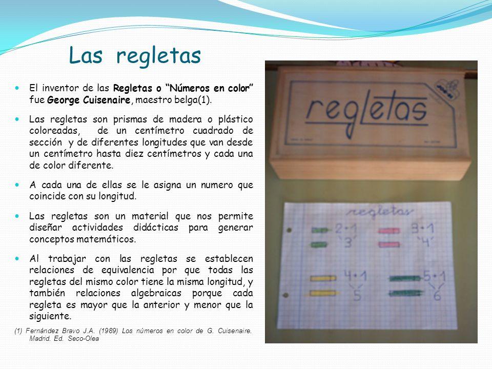 Las regletas El inventor de las Regletas o Números en color fue George Cuisenaire, maestro belga(1).