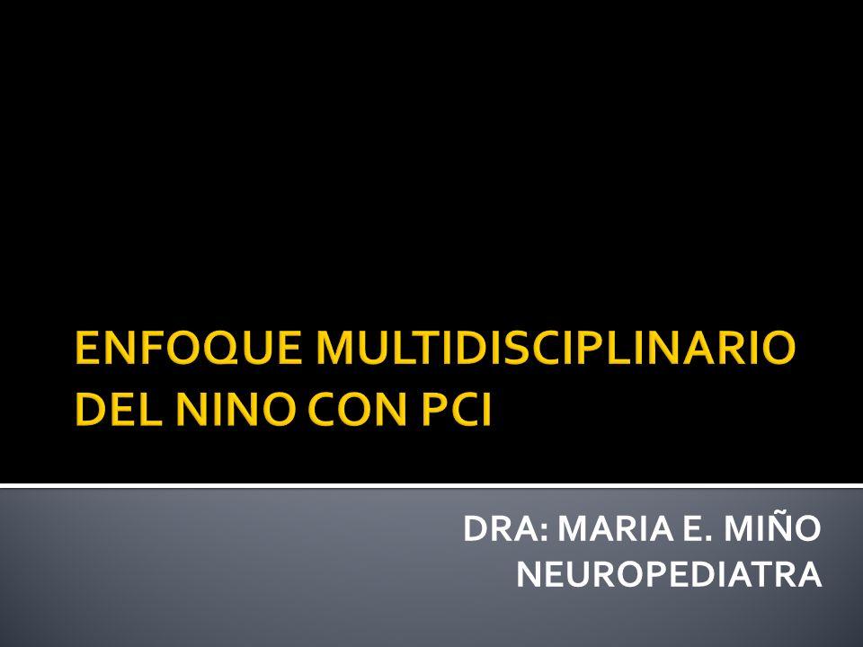 ENFOQUE MULTIDISCIPLINARIO DEL NINO CON PCI