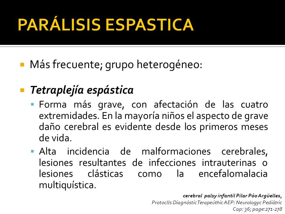 PARÁLISIS ESPASTICA Más frecuente; grupo heterogéneo: