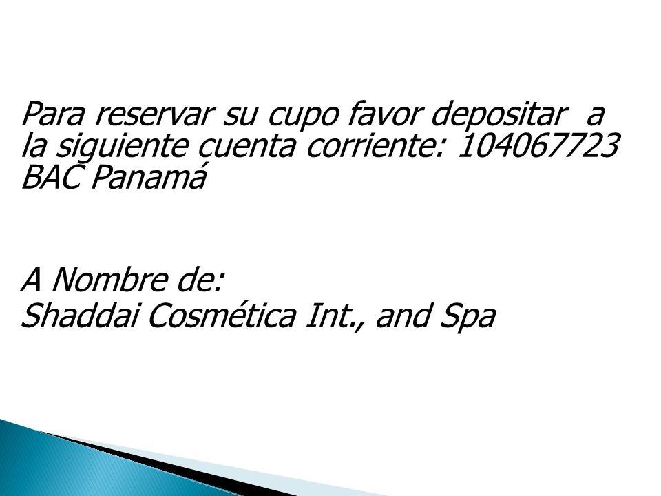 Para reservar su cupo favor depositar a la siguiente cuenta corriente: 104067723 BAC Panamá