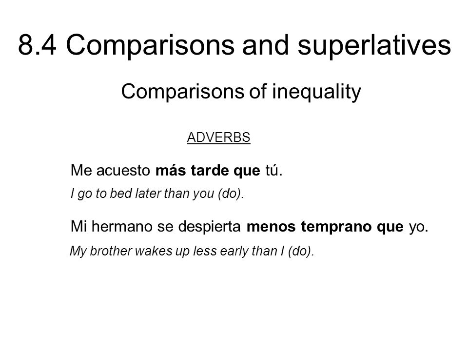 ADVERBS Comparisons of inequality