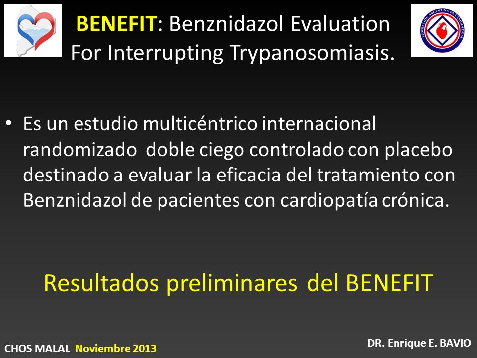 BENEFIT: Benznidazol Evaluation For Interrupting Trypanosomiasis.