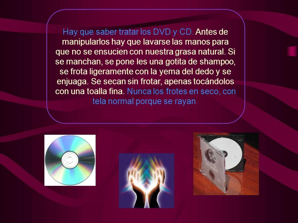 Hay que saber tratar los DVD y CD