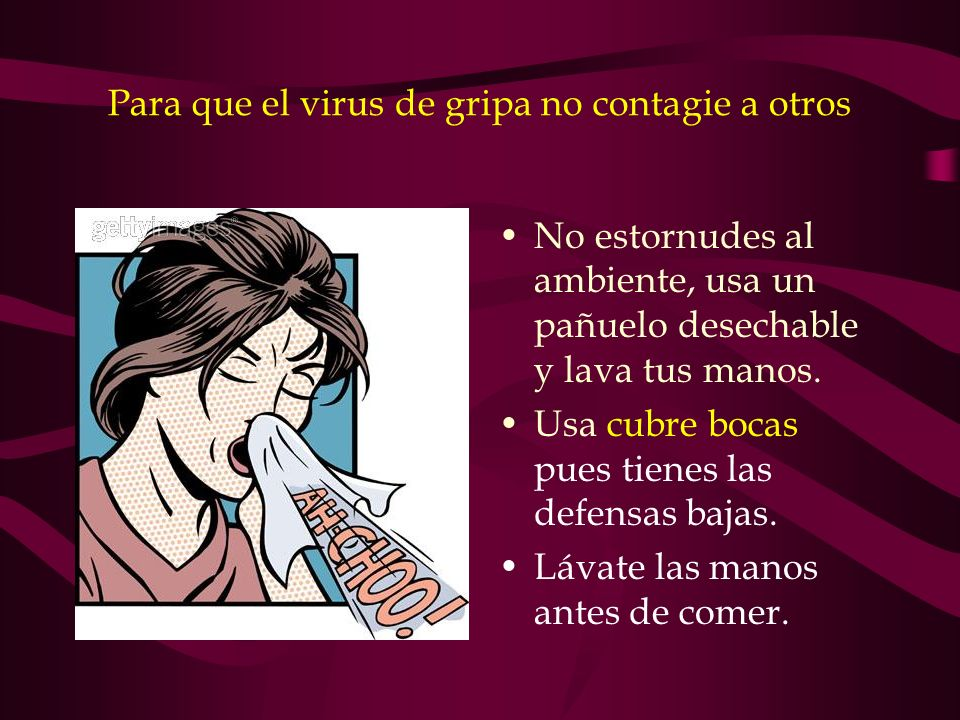 Para que el virus de gripa no contagie a otros