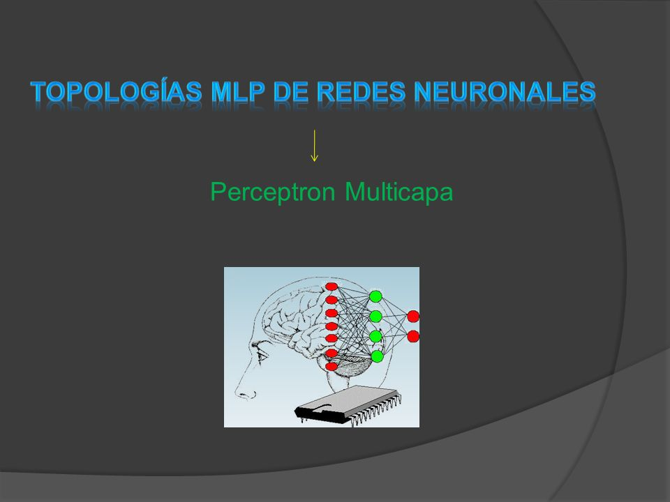 Topologías MLP de Redes Neuronales