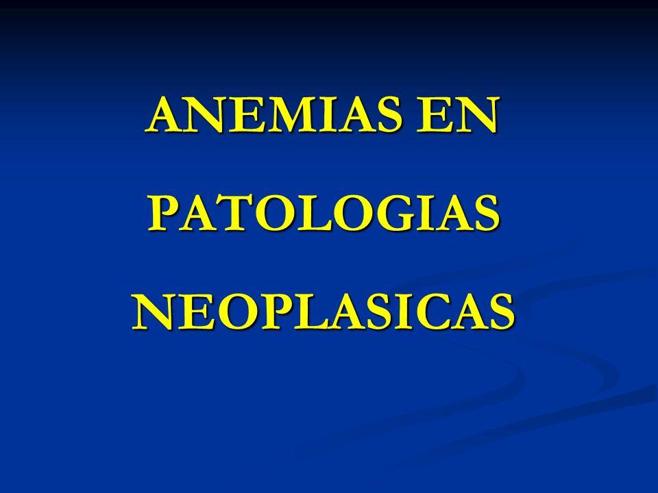 ANEMIAS EN PATOLOGIAS NEOPLASICAS