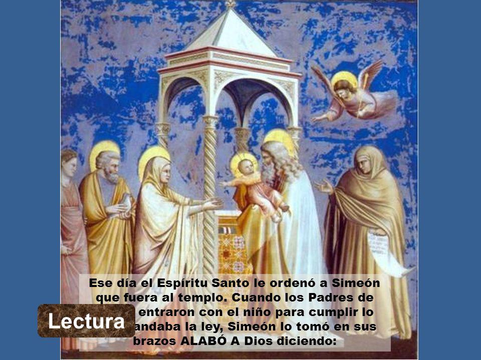 Ese día el Espíritu Santo le ordenó a Simeón que fuera al templo