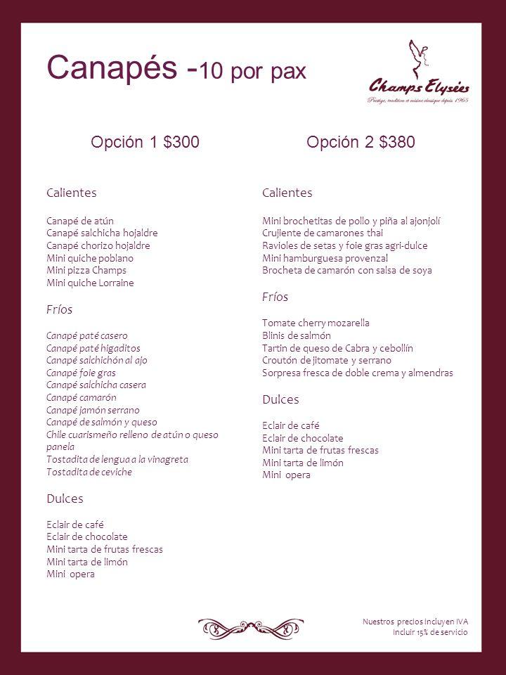 Canapés -10 por pax Opción 1 $300 Opción 2 $380 Calientes Fríos Dulces