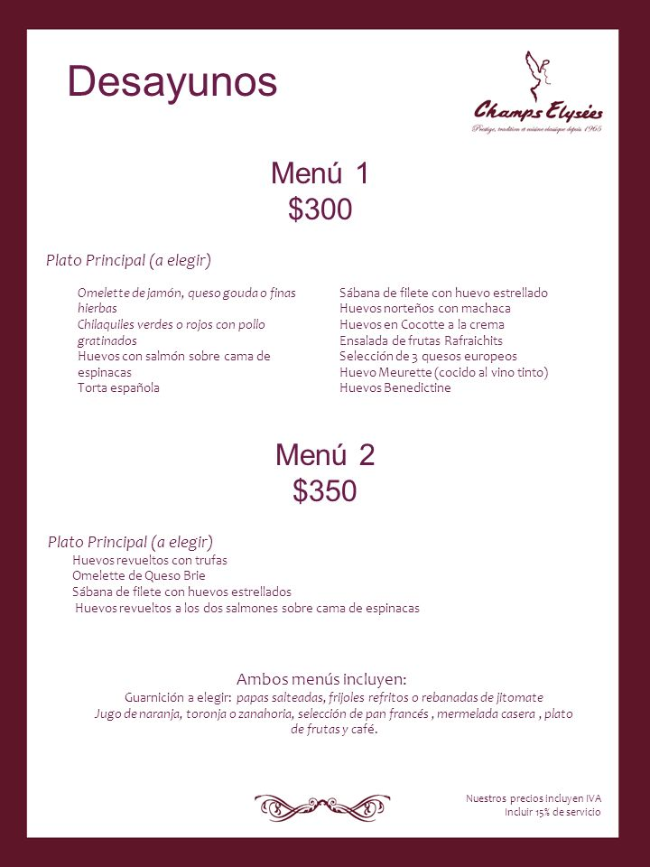 Desayunos Menú 1 $300 Menú 2 $350 Plato Principal (a elegir)