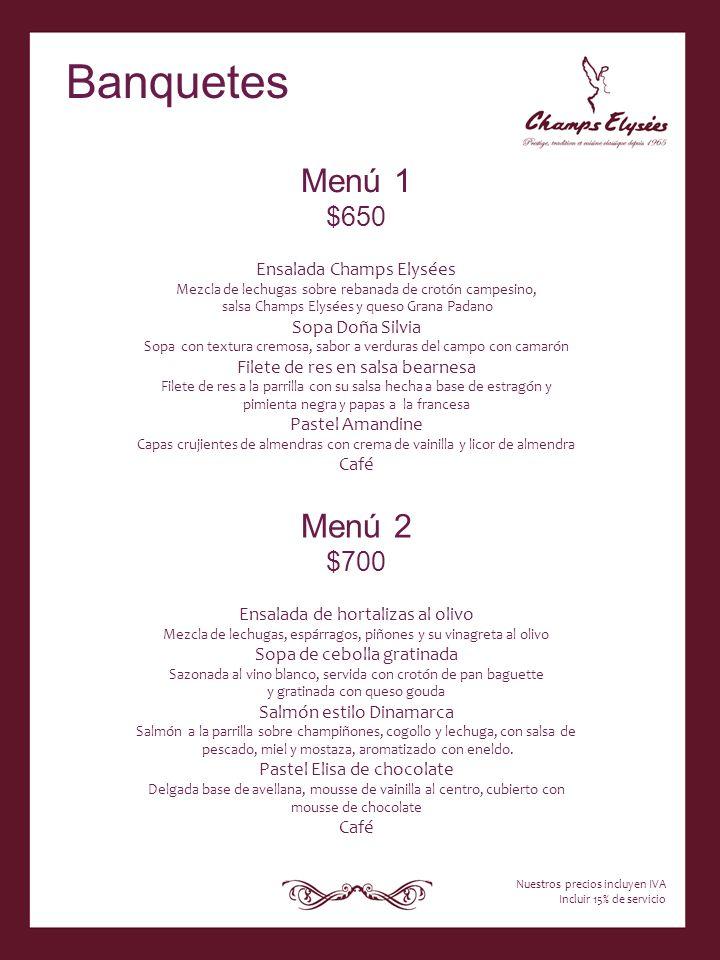 Banquetes Menú 1 Menú 2 $650 $700 Ensalada Champs Elysées