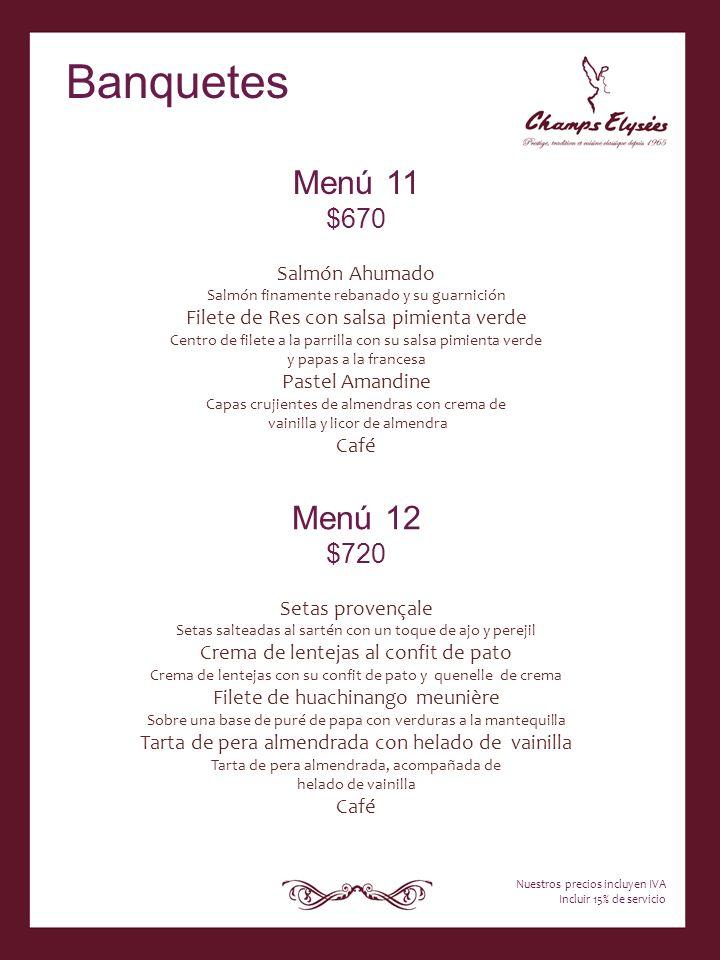 Banquetes Menú 11 Menú 12 $670 $720 Salmón Ahumado
