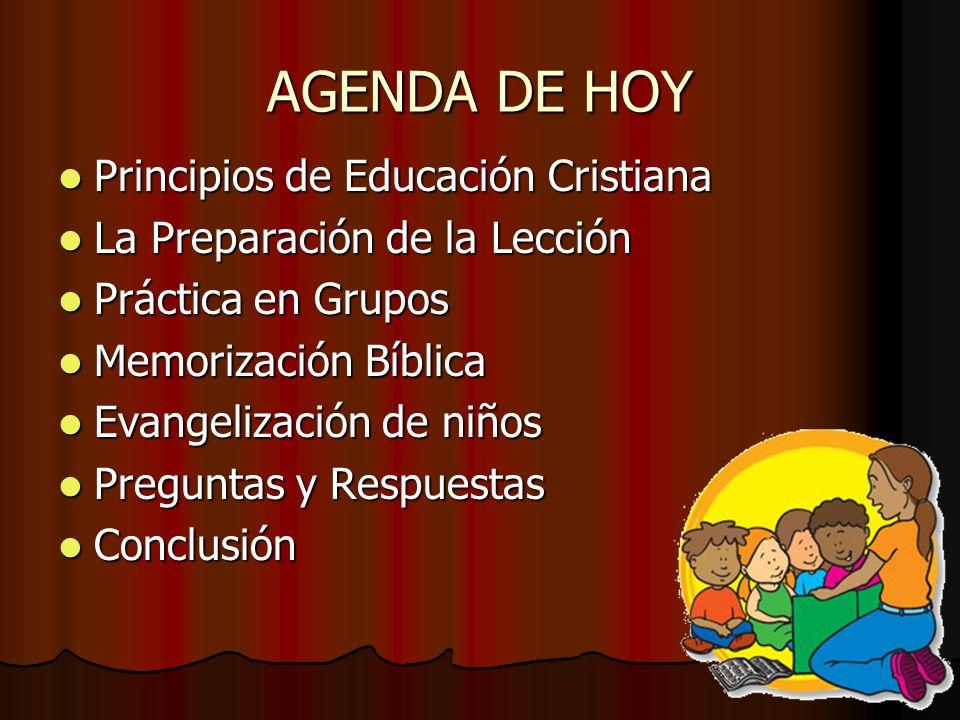 AGENDA DE HOY Principios de Educación Cristiana